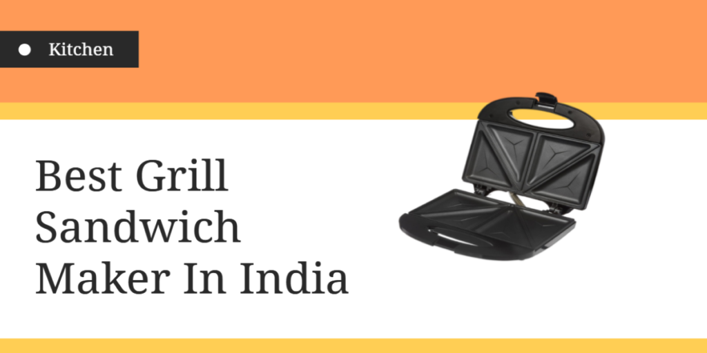 Best Grill Sandwich Maker in India