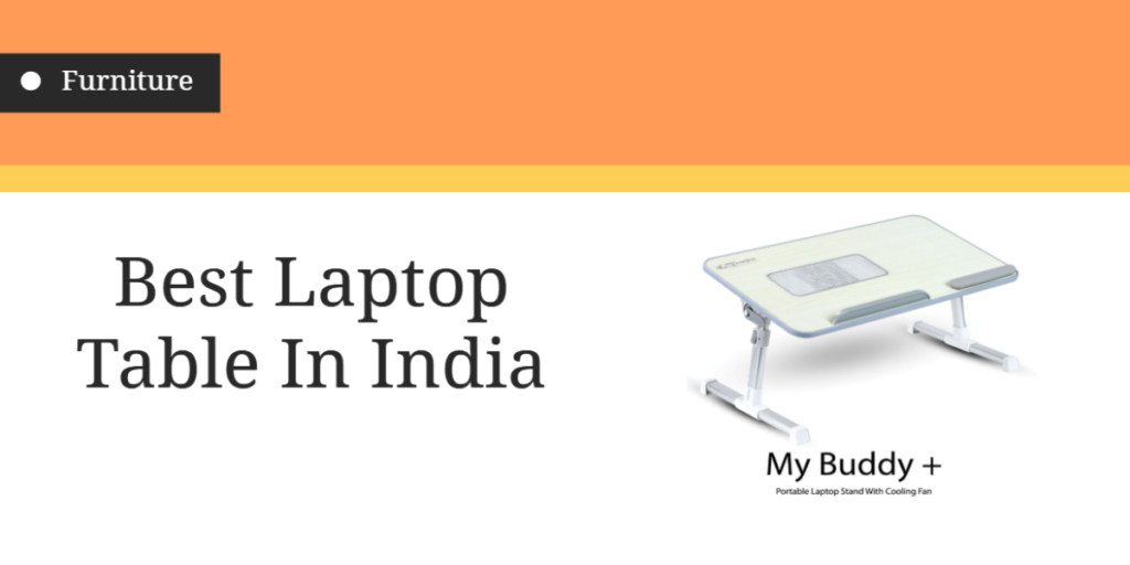 Best Laptop Table in india