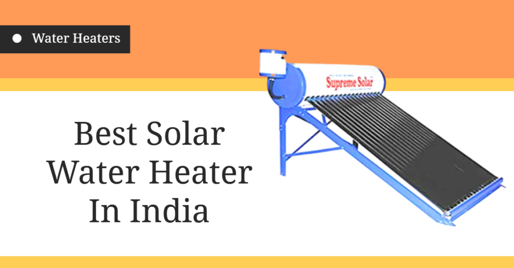 Best Solar Water Heaters In India
