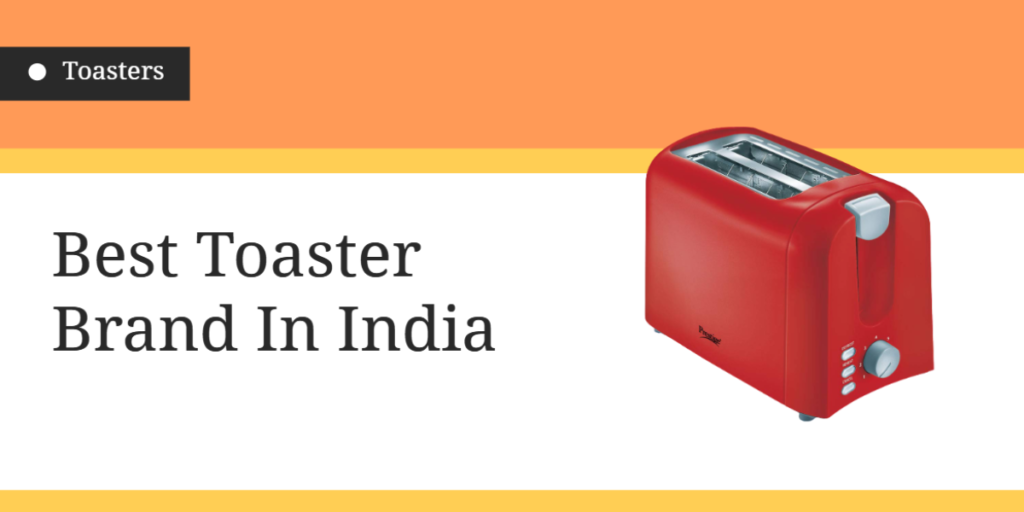 Best Toaster Brand In India