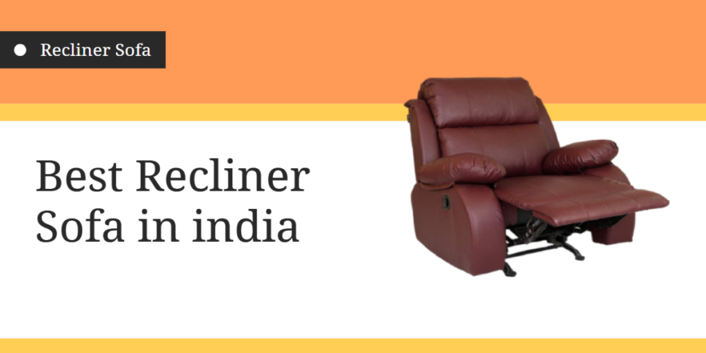Best Recliner Sofa in india